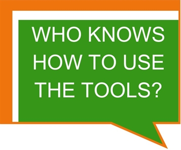 Who Knows How To Use The Tools?